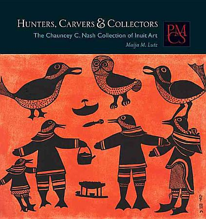 Hunters  Carvers  and Collectors PDF
