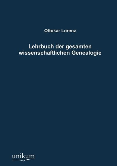 Lehrbuch Der Gesamten Wissenschaftlichen Genealogie PDF