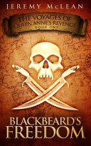 Blackbeard's Freedom: A Historical Fantasy Pirate Adventure Novel