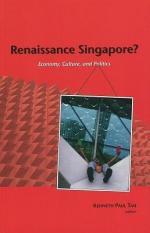 Renaissance Singapore? Economy, Culture, and Politics