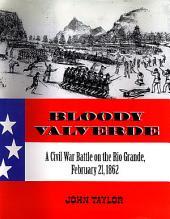 Bloody Valverde: A Civil War Battle on the Rio Grande, February 21, 1862