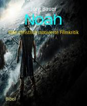 Noah: Eine christlich motivierte Filmkritik