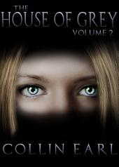 The House of Grey: Vol 2