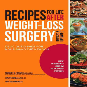 Recipes for Life After Weight Loss Surgery  Revised and Updated Book