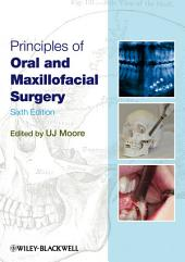 Principles of Oral and Maxillofacial Surgery: Edition 6