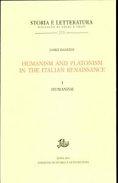 Humanism and Platonism in the Italian Renaissance  Humanism PDF