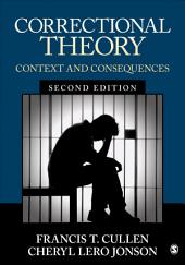 Correctional Theory: Context and Consequences, Edition 2