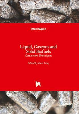 Liquid, Gaseous and Solid Biofuels