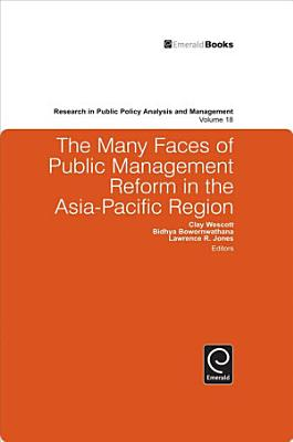 The Many Faces of Public Management Reform in the Asia Pacific Region