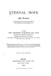 Eternal Hope: Five Sermons Preached in Westminster Abbey November and December, 1877