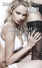 Orgasmusträume 2 - Erotischer Dialog (( Audio )): Edition Edelste Erotik (( Audio )), Band 2