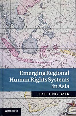 Emerging Regional Human Rights Systems in Asia PDF