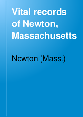 Vital Records of Newton, Massachusetts: To the Year 1850