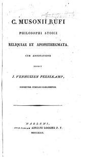C. Musonii Rufi ... Reliquiæ et Apophthegmata. Cum annotatione edidit J. Venhuizen Pearlkamp, etc. (P. Niewlandii dissertatio de Musonio Rufo.).