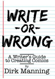 Write Or Wrong  A Writer S Guide To Creating Comics