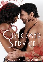 Customer Service : Interracial Erotica: (Adults Only Erotica)