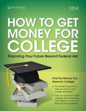 How to Get Money for College 2014: Edition 31