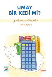 Umay Bir Kedi Mi?: Yediveren Kitaplar - Koza Yayın Dağıtım AŞ.