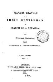Second Travels of an Irish gentleman in search of a religion. Not by the ed. of 'Captain Rock's memoirs' [but by J.B. White].