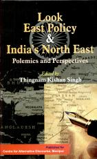 Look East Policy and India s North East PDF
