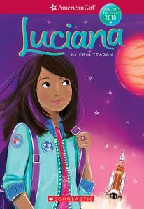 Luciana  American Girl  Girl of the Year 2018  Book 1  Book
