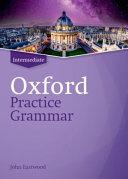 Oxford Practice Grammar. Intermediate. Student Book Without Key. Per Le Scuole Superiori. Con Espansione Online