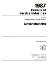 1987 Census of Service Industries: Geographic area series. Massachusetts