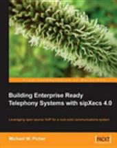 Building Enterprise Ready Telephony Systems with SipXecs 4. 0