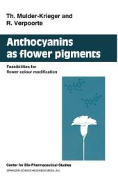 Anthocyanins as Flower Pigments: Feasibilities for flower colour modification