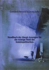 Handbuch der Haupt-Anzeigen f?r die richtige Wahl der hom?opathischen