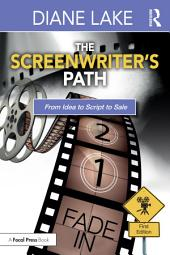 The Screenwriter's Path: From Idea to Script to Sale