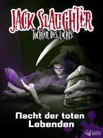 Jack Slaughter   Nacht der toten Lebenden PDF