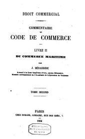 Droit commercial: commentaire du code de commerce. Livre II. Du commerce maritime, Volume2