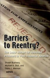 Barriers to Reentry?: The Labor Market for Released Prisoners in Post-Industrial America