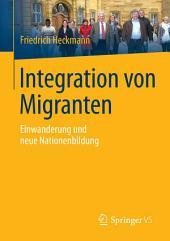 Integration von Migranten: Einwanderung und neue Nationenbildung