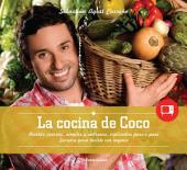 La cocina de Coco: Recetas caseras, simples y sabrosas, explicadas paso a paso