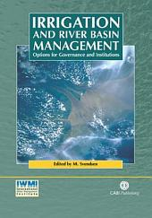 Irrigation and River Basin Management: Options for Governance and Institutions