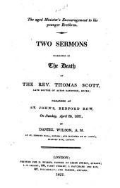 The Aged Minister's Encouragement to His Younger Brethren. Two Sermons [on 2 Tim. Iv. 6-8] Occasioned by the Death of the Rev. T. Scott