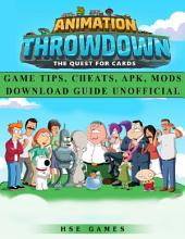 Animation Throwdown the Quest for Cards Game Ios, Cheats, Apk, Mods Download Guide Unofficial