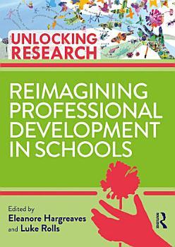 Reimagining Professional Development in Schools PDF