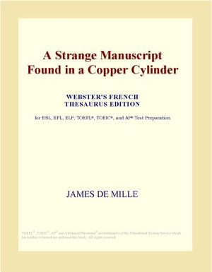 A Strange Manuscript Found in a Copper Cylinder  Webster s French Thesaurus Edition  PDF