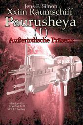 Xxiinraumschiff Paurusheya ( I ) : Außerirdische Präsenz