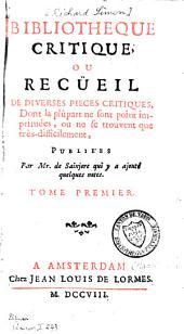 Bibliothèque critique ou recueil de diverses pièces critiques: Volume1