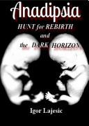 Anadipsia -HUNT for REBIRTH and the DARK HORIZON-