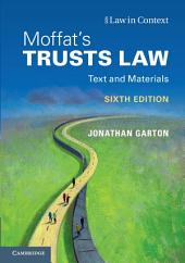Moffat's Trusts Law 6th Edition: Text and Materials, Edition 6