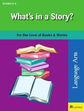 What's in a Story?: For the Love of Books & Stories