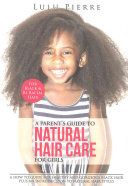 A Parent s Guide to Natural Hair Care for Girls PDF