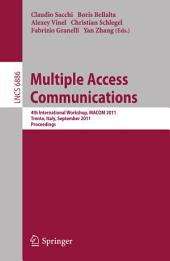 Multiple Access Communications: 4th International Workshop, MACOM 2011, Trento, Italy, September 12-13, 2011. Proceedings
