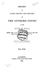 Reports of Cases Argued and Decided in the Supreme Court of the State of Texas: Volume 18