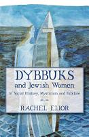 Dybbuks and Jewish Women in Social History  Mysticism and Folklore PDF